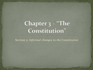 "Chapter 3 – ""The Constitution"""