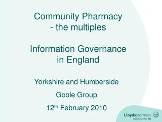 Community Pharmacy  the multiples  Information Governance in England