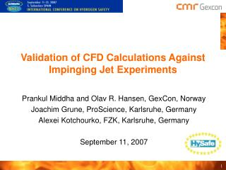 Validation of CFD Calculations Against Impinging Jet Experiments