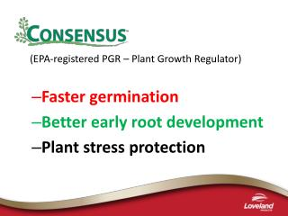 (EPA-registered PGR – Plant Growth Regulator) Faster germination  Better early root development
