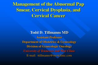 Management of the Abnormal Pap Smear, Cervical Dysplasia, and Cervical Cancer