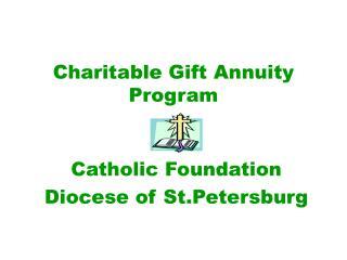 Charitable Gift Annuity  Program