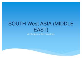SOUTH  West ASIA  (MIDDLE EAST)