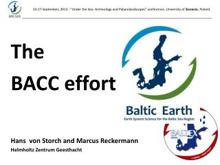 The  BACC effort Hans  von Storch and Marcus Reckermann Helmholtz Zentrum Geesthacht