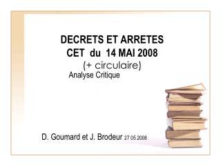 DECRETS ET ARRETES CET  du  14 MAI 2008 (+ circulaire)
