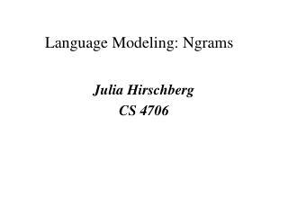 Language  Modeling:  Ngrams