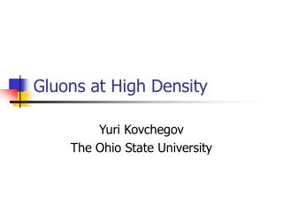 Gluons at High Density