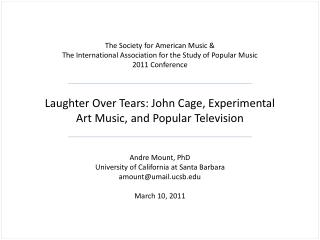 Laughter Over Tears: John Cage, Experimental Art Music, and Popular Television