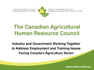 The Canadian Agricultural Human Resource Council