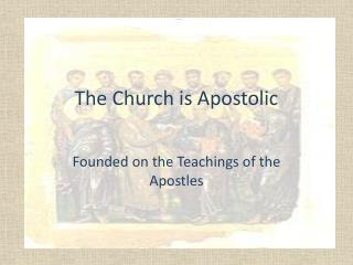 The Church is Apostolic
