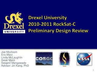 Drexel University 2010-2011 RockSat-C Preliminary Design Review