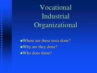 Vocational  Industrial  Organizational
