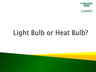 Light Bulb or Heat Bulb?