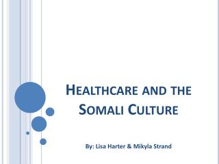 Healthcare and the Somali Culture