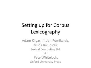 Setting up for Corpus Lexicography