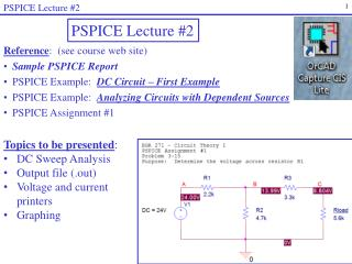 Reference :  (see course web site) Sample PSPICE Report