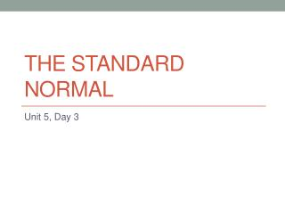 The  Standard Normal