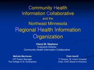 Cheryl M. Stephens Executive Director Community Health Information Collaborative
