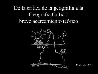 De la crítica de la geografía a la Geografía Crítica:  breve acercamiento teórico