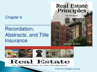 Chapter 6 ________________ Recordation, Abstracts, and Title Insurance