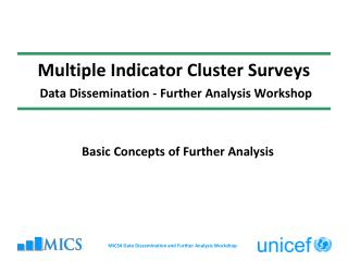 Multiple Indicator Cluster Surveys Data Dissemination - Further Analysis Workshop
