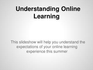 Understanding Online Learning