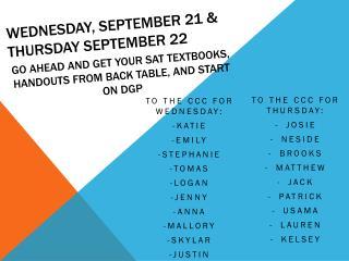 Wednesday, September 21 & Thursday September 22