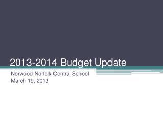 2013-2014 Budget Update