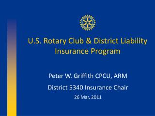 U.S. Rotary Club  District Liability Insurance Program
