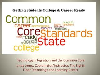 Technology Integration and the Common Core