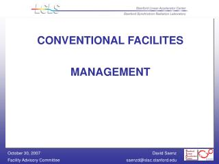 CONVENTIONAL FACILITES  MANAGEMENT