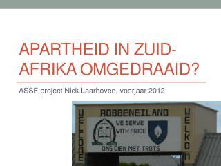 Apartheid in  zuid-afrika  omgedraaid?