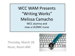 "WCC WAM Presents ""Writing Works"" Melissa Camacho WCC alumna and  now a UCDMC nurse"