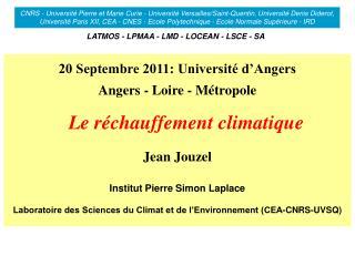 20 Septembre 2011: Université d'Angers Angers - Loire - Métropole Le réchauffement climatique