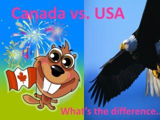 Canada vs. USA