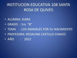 INSTITUCION EDUCATIVA 108 SANTA ROSA DE QUIVES