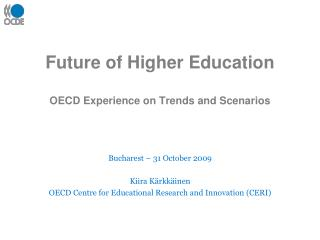Future of Higher Education OECD Experience on Trends and Scenarios