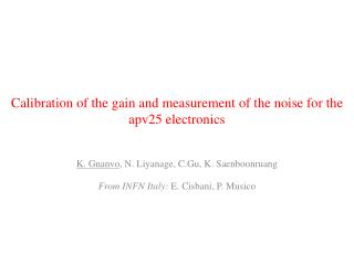 C alibration of the gain and measurement of the noise for the apv25 electronics