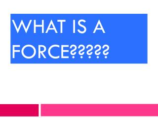 What is a force?????