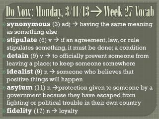 Do Now : Monday, 3/11/13  Week 27 Vocab