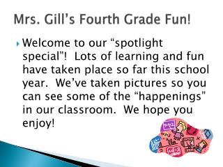 Mrs. Gill's Fourth Grade Fun!