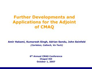 Further Developments and Applications for the Adjoint of CMAQ
