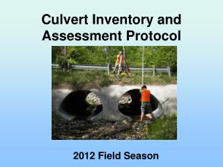 Culvert  Inventory and Assessment Protocol