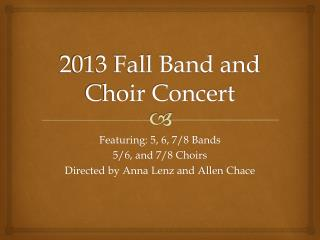 2013 Fall Band and Choir Concert