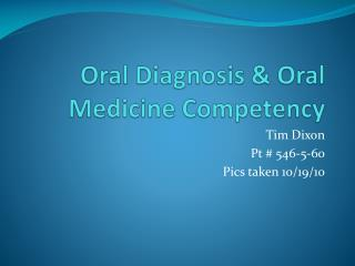 Oral Diagnosis & Oral Medicine Competency