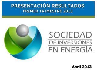 PRESENTACIÓN RESULTADOS PRIMER TRIMESTRE 2013