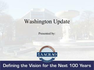 Washington Update Presented by: