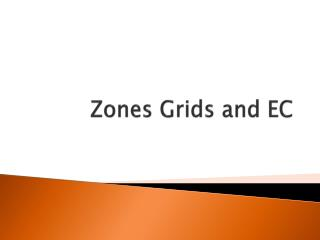Zones Grids and EC