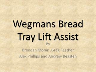 Wegmans  Bread Tray Lift Assist