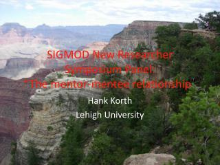 "SIGMOD New Researcher Symposium Panel:  ""The mentor-mentee relationship """